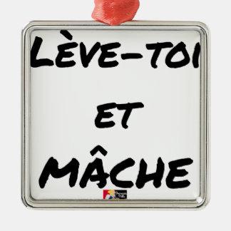 Ornement Carré Argenté LÈVE-TOI ET MÂCHE - Jeux de mots - Francois Ville