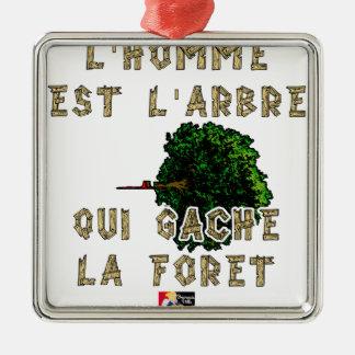 Ornement Carré Argenté L'Homme est l'Arbre qui Gâche la Forêt