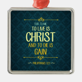 Ornement Carré Argenté Live est le Christ - 1h21 de Philippiens