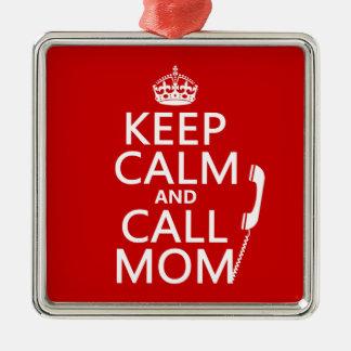 Ornement Carré Argenté Maintenez maman calme et d'appel - toutes les