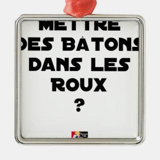 Ornement Carré Argenté Mettre des Bâtons dans les Roux ? - Jeux de Mots