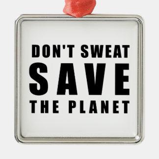Ornement Carré Argenté Ne suez pas - sauvez la planète