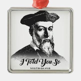 Ornement Carré Argenté Nostradamus : Je vous ai dits ainsi