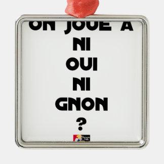 Ornement Carré Argenté ON JOUE À NI OUI NI GNON ? - Jeux de mots - Franco