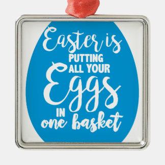 Ornement Carré Argenté Pâques met tous vos oeufs dans un panier