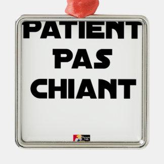 Ornement Carré Argenté Patient pas Chiant - Jeux de Mots - Francois Ville