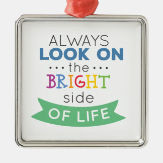 Ornement Carré Argenté Phrase Look on the bright side of life