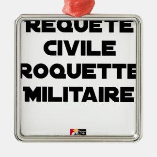 Ornement Carré Argenté REQUÊTE CIVILE, ROQUETTE MILITAIRE - Jeux de mots