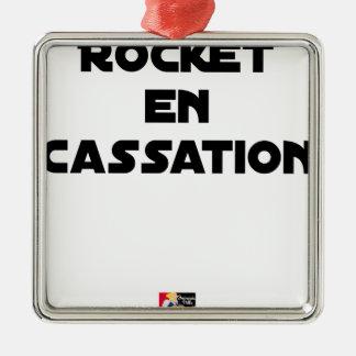 Ornement Carré Argenté ROCKET EN CASSATION - Jeux de mots -Francois Ville
