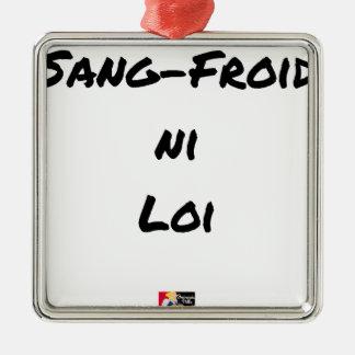 Ornement Carré Argenté SANG-FROID NI LOI - Jeux de mots - Francois Ville