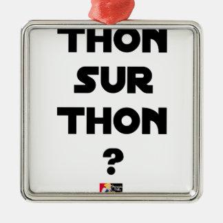 Ornement Carré Argenté THON SUR THON - Jeux de mots - Francois Ville