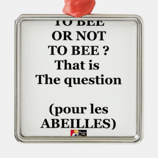 Ornement Carré Argenté TO BEE OR NOT TO BEE ? That is the question