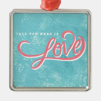 Ornement Carré Argenté Tout que vous avez besoin est amour