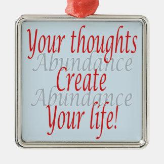 Ornement Carré Argenté Vos pensées créent votre vie