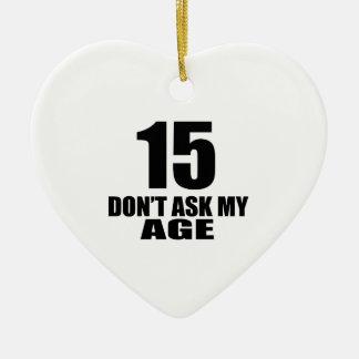 Ornement Cœur En Céramique 15 ne demandez pas mes conceptions d'anniversaire