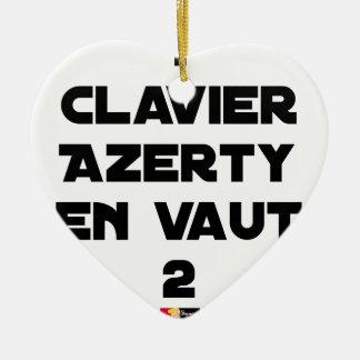 Ornement Cœur En Céramique 1 CLAVIER AZERTY EN VAUT 2 - Jeux de mots