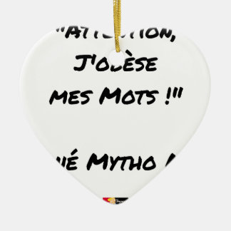 Ornement Cœur En Céramique ATTENTION J'OBESE MES MOTS ! - Jeux de mots - Fran