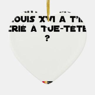 ORNEMENT CŒUR EN CÉRAMIQUE AVANT SA MORT, LOUIS XVI A-T-IL CRIÉ À TUE-TÊTE ?