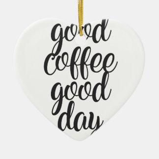 Ornement Cœur En Céramique Bon beau jour de café