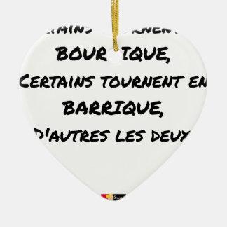 ORNEMENT CŒUR EN CÉRAMIQUE CERTAINS TOURNENT EN BOURRIQUE, CERTAINS TOURNENT