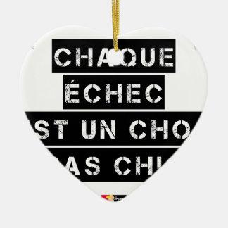 Ornement Cœur En Céramique CHAQUE ÉCHEC est un CHOC pas CHIC