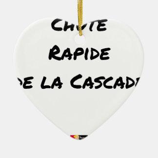 Ornement Cœur En Céramique CHUTE RAPIDE DE LA CASCADE - Jeux de mots