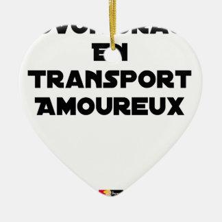 Ornement Cœur En Céramique COVOITURAGE EN TRANSPORT AMOUREUX - Jeux de mots