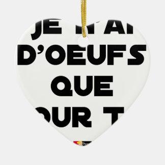 Ornement Cœur En Céramique JE N'AI D'OEUFS QUE POUR TOI - Jeux de mots - Fran