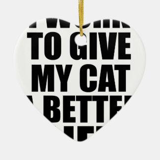 Ornement Cœur En Céramique je travaille pour donner à mon chat un meilleur