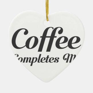 Ornement Cœur En Céramique Le café m'accomplit