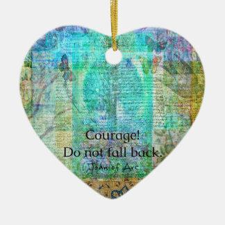 Ornement Cœur En Céramique Le courage ne tombent pas de retour citation de