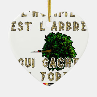 Ornement Cœur En Céramique L'Homme est l'Arbre qui Gâche la Forêt