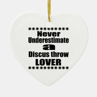 Ornement Cœur En Céramique Ne sous-estimez jamais l'amant de lancée de disque