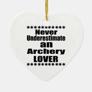 Ornement Cœur En Céramique Ne sous-estimez jamais l'amant de tir à l'arc