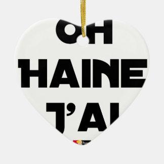 Ornement Cœur En Céramique OH HAINE J'AI - Jeux de mots - Francois Ville