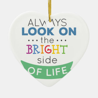 Ornement Cœur En Céramique Phrase Look on the bright side of life