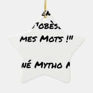 Ornement Étoile En Céramique ATTENTION J'OBESE MES MOTS ! - Jeux de mots - Fran
