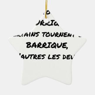 ORNEMENT ÉTOILE EN CÉRAMIQUE CERTAINS TOURNENT EN BOURRIQUE, CERTAINS TOURNENT