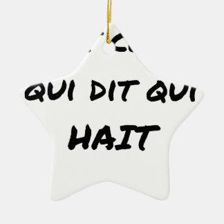 Ornement Étoile En Céramique C'EST CELUI QUI DIT QUI HAIT - Jeux de mots