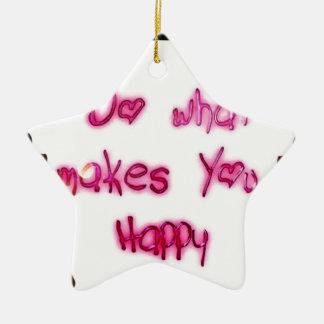 Ornement Étoile En Céramique faites ce qui rend u heureux