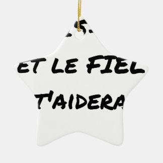 Ornement Étoile En Céramique HAIS-TOI ET LE FIEL T'AIDERA - Jeux de mots