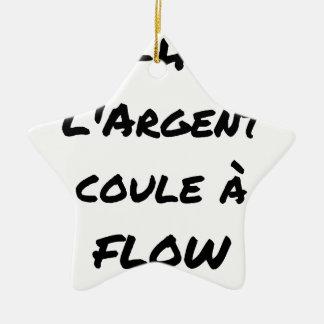 Ornement Étoile En Céramique HIP-HOP : L'ARGENT COULE À FLOW - Jeux de mots