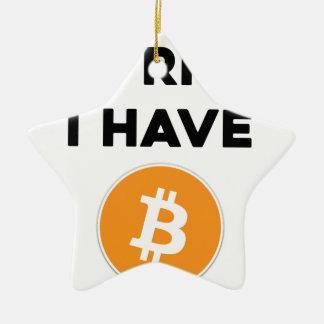 Ornement Étoile En Céramique Je suis riche - j'ai Bitcoin