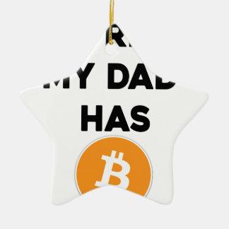 Ornement Étoile En Céramique Je suis riche - mon papa a Bitcoin
