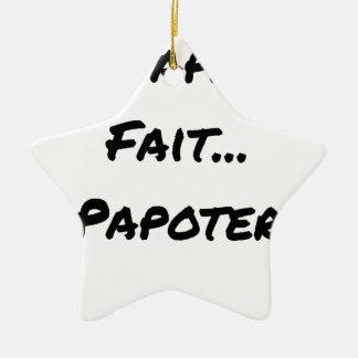 Ornement Étoile En Céramique LA PAPAUTÉ FAIT PAPOTER - Jeux de mots