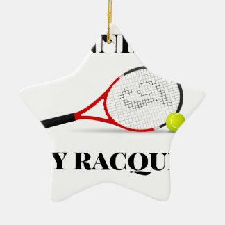 Ornement Étoile En Céramique Le tennis est mon cadeau de raquette