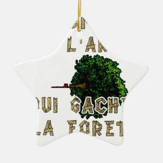 Ornement Étoile En Céramique L'Homme est l'Arbre qui Gâche la Forêt