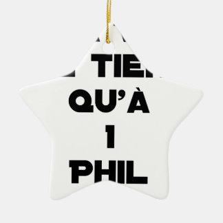 Ornement Étoile En Céramique MA VIE NE TIENT QU'À 1 PHIL - Jeux de mots