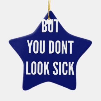 Ornement Étoile En Céramique Mais vous ne semblez pas malades