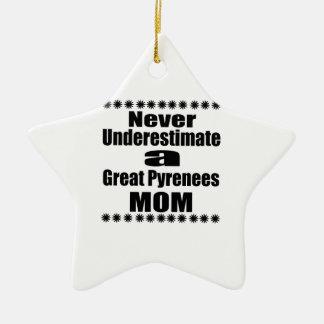 Ornement Étoile En Céramique Ne sous-estimez jamais la maman de Grands Pyrénées